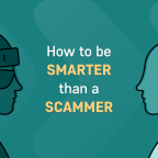 How To Be Smarter Than a Scammer?